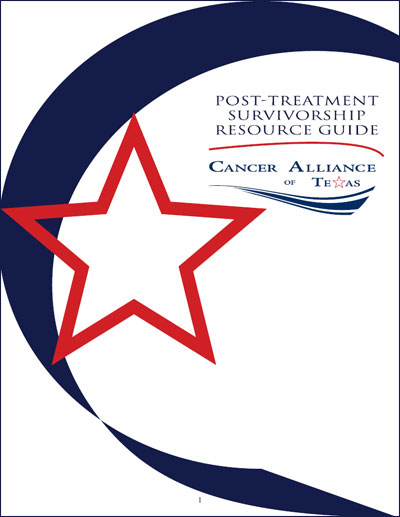 Cancer Alliance of Texas Post-Treatment Survivorship Resource Guide